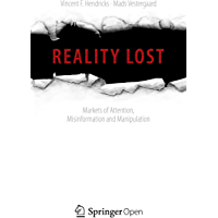 Reality Lost: Markets of Attention, Misinformation and Manipulation (English Edition)