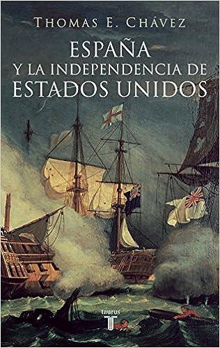 España y la independencia de Estados Unidos Pensamiento: Amazon.es: Thomas E. Chávez Thomas E. Chávez: Libros