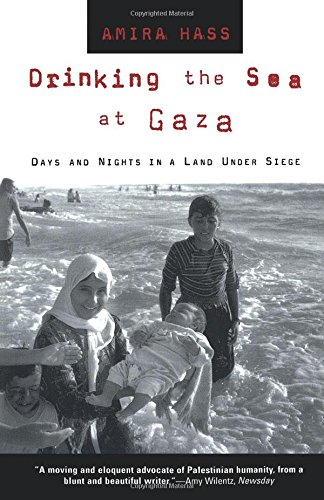 Download Drinking the Sea at Gaza: Days and Nights in a Land Under Siege PDF