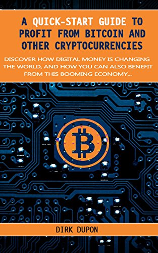 Amazon Com A Quick Start Guide To Profit From Bitcoin And -