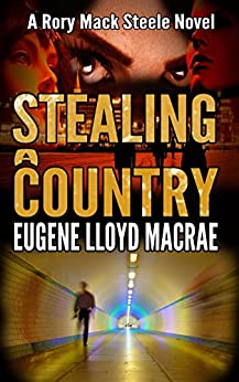 Stealing a Country (A Rory Mack Steele Novel Book 4) by [MacRae, Eugene Lloyd]