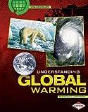 Understanding Global Warming, Rebecca L. Johnson, 0822575612