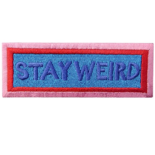 Stay Weird Patch Embroidered Applique Iron On Sew On Emblem ()