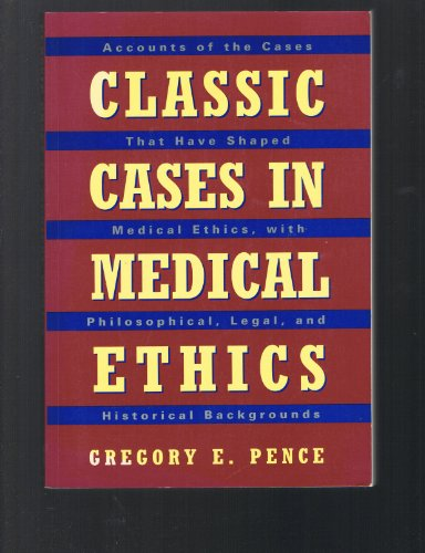 Classic Cases in Medical Ethics: Accounts of the Cases That Have Shaped Medical Ethics, With Philosophical, Legal, and Historical Backgrounds (Classic Cases In Medical Ethics compare prices)
