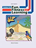 Games for Fun, Fitness and Learning, Kathi Wyldeck, 1847535720