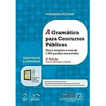 A Gramática Para Concursos Públicos. Teoria Completa e Mais de 1.300 Questões Comentadas