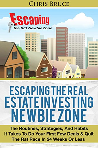 escaping-the-real-estate-investing-newbie-zone-the-routines-strategies-habits-it-takes-to-do-your-fi