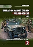 Operation Market Garden Paratroopers: Transport of the 1st Polish Independent Parachute Brigade 1941-1945 Volume 3 (Green)