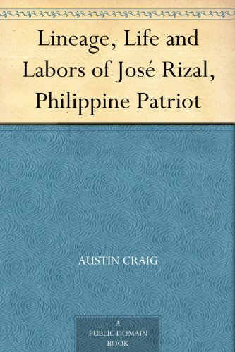 Lineage, Life and Labors of José Rizal, Philippine Patriot