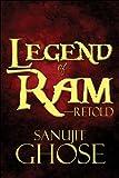 Legend of Ram-Retold, Sanujit Ghose, 1448925347