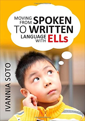 Moving From Spoken to Written Language With ELLs by Corwin