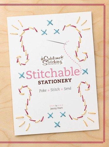 (Stitchable Stationery: Poke - Stitch - Send (Sublime Stitching))