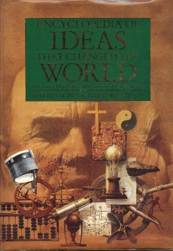 Encyclopedia of Ideas That Changed the World: The Greatest Discoveries and Inventions of Human History