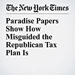 Paradise Papers Show How Misguided the Republican Tax Plan Is | Bryce Covert