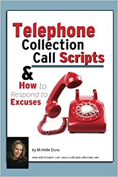 Telephone Collection call Scripts & How to respond to Excuses: A ...