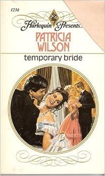 Book Temporary Bride (Harlequin Presents series, No. 1238) by Patricia Wilson (1989-12-01)