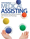 Student Workbook for Use with Medical Assisting : Administrative and Clinical Procedures with Anatomy and Physiology, Booth, Kathryn and Whicker, Leesa, 0077525884