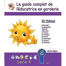 Gamins Malins, Série 4 - Le guide complet de l'éducatrice en garderie