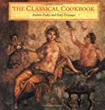 The Classical Cookbook, Andrew Dalby and Sally Grainger, 0892363940
