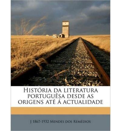 Hist RIA Da Literatura Portugu Sa Desde as Origens at Actualidade (Paperback)(Portuguese) - Common pdf epub