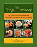 img - for The Fungal Pharmacy: The Complete Guide to Medicinal Mushrooms and Lichens of North America book / textbook / text book