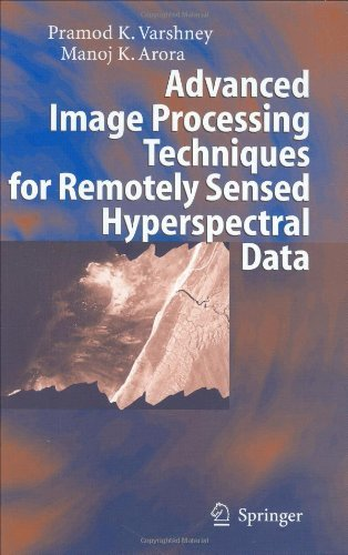 Download Advanced Image Processing Techniques for Remotely Sensed Hyperspectral Data Pdf