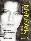 Anna Magnani: biografia di una donna (Italian Edition)