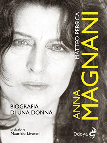 Anna Magnani: biografia di una donna (Italian Printing)