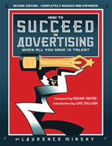 How to Succeed in Advertising When All You Have Is Talent