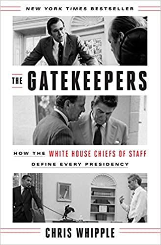 The Gatekeepers: How the White House Chiefs of Staff Define Every Presidency: Amazon.es: Chris Whipple: Libros en idiomas extranjeros