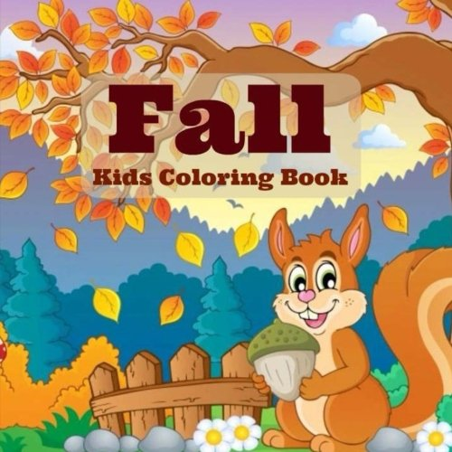 Fall: Kids Coloring Book (Basic Coloring Books-Seasons Series-Fall) (Volume 1)
