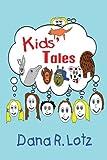 Kids' Tales, Dana R. Lotz, 1606721798