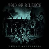 Human Antithesis by Void Of Silence (2012-10-09)