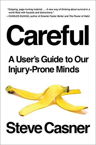 Risk Pool - Careful: A User's Guide to Our Injury-Prone Minds