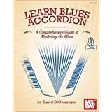 Learn Blues Accordion A Comprehensive Guide to Mastering the Blues: A Comprehensive Guide to Mastering the Blues