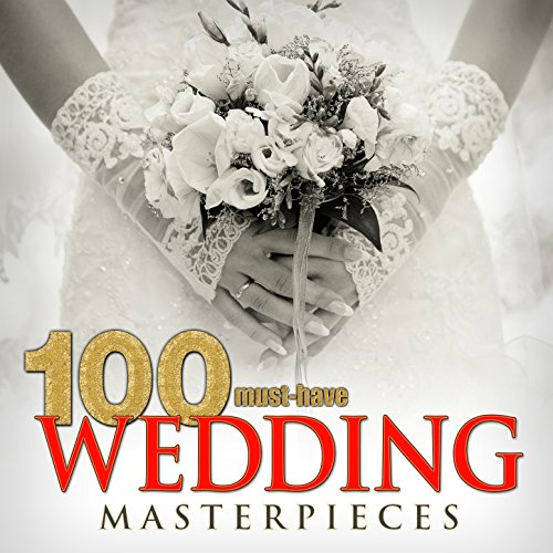 Must Have Wedding Masterpieces Various artists