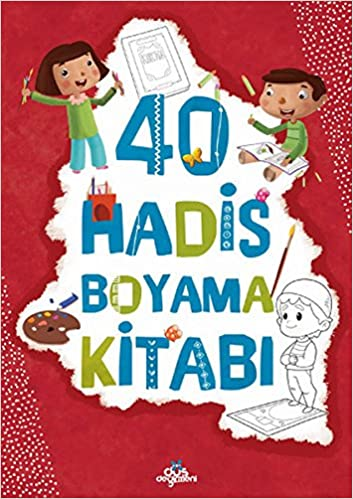 40 Hadis Boyama Kitabi Ayse Yyldyz Yyldyrym M Akif Kaymak Amine