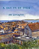 Front cover for the book A Day in St Ives by Sue Lewington