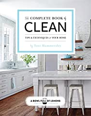 The follow-up to the bestselling Complete Book of Home Organization, the Complete Book of Clean is a foolproof, eco-friendly guide to cleaning your home. From establishing routines, making schedules, and DIYing green cleaning solutions to hel...