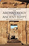 The Archaeology of Ancient Egypt : Beyond Pharaohs, Brewer, Douglas J., 0521880912