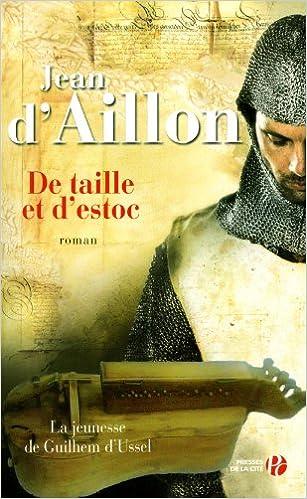 Guilhem d'Ussel, Tome 1 : De Taille et d'estoc - Jean D'Aillon