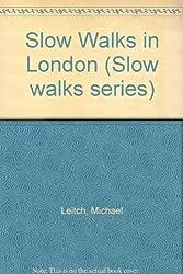 Slow Walks in London (Slow walks series)
