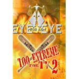 Eye for an Eye: Too Extreme for TV 2