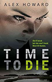 [(Time to Die)] [By (author) Alex Howard]…