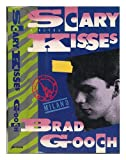Scary Kisses, Brad Gooch, 0399134107