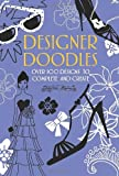 Designer Doodles: Over 100 Designs to Complete and Create