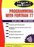 Schaum's Outline of Programming With Fortran 77 (Schaum's Outline Series) [Paperback] [1994] (Author) Willam Mayo, Martin Cwiakala