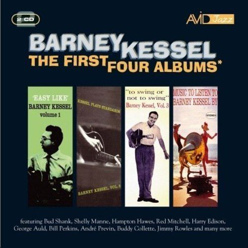 The First Four Albums (Easy Like/Kessel Plays Standards/To Swing Or Not To Swing/Music To Listen To -  Barney Kessel Barney Kessel Jazz Guitar