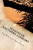 Seasons of Southern Comfort, Pam Porterfield, 1470092328