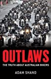 Outlaws: The truth about Australian bikers
